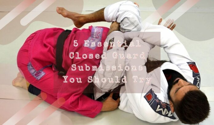 5 Essential Closed Guard Submissions You Should Try